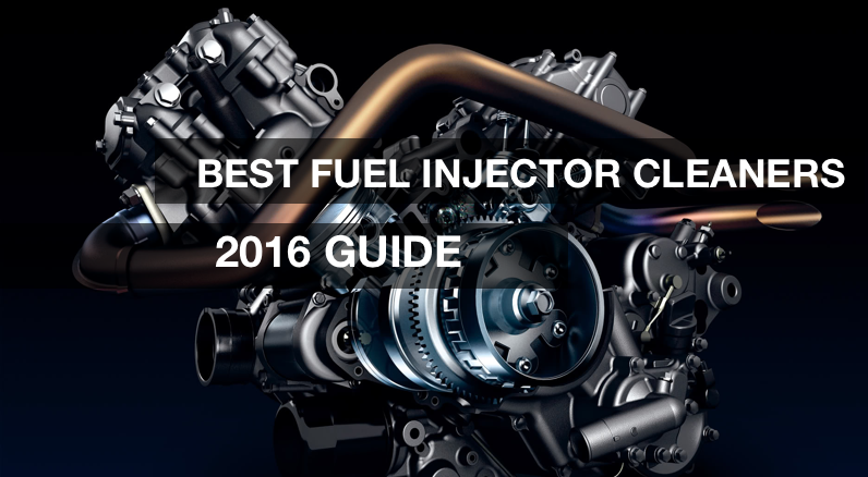 best fuel injector cleaners 2016